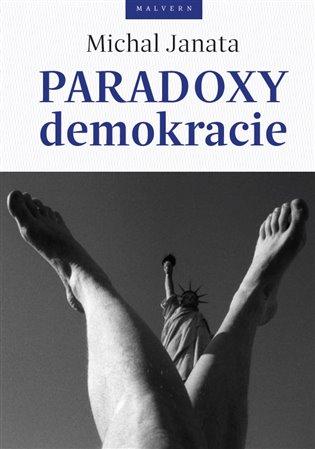 Paradoxy demokracie - Michal Janata   Booksquad.ink