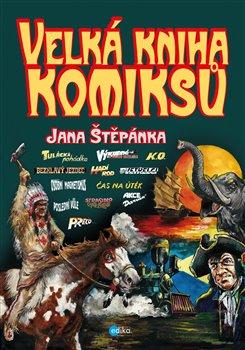 Obálka titulu Velká kniha komiksů Jana Štěpánka