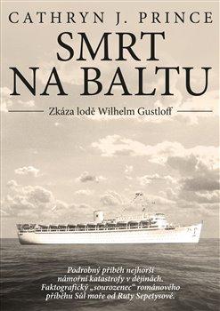Obálka titulu Smrt na Baltu: Zkáza lodě Wilhelm Gustloff