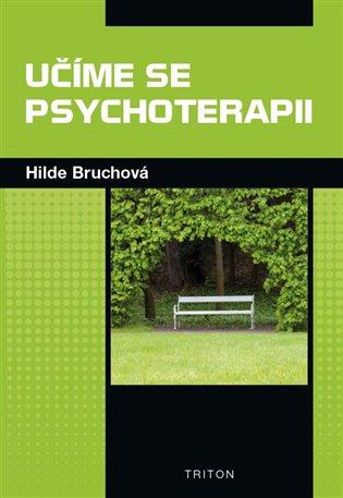Učíme se psychoterapii - Hilde Bruchová   Booksquad.ink