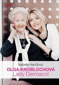 Obálka titulu Olga Knoblochová - Lady Dermacol