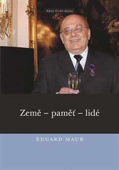 Obálka titulu Eduard Maur. Země – paměť – lidé