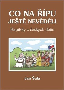 Obálka titulu Co na Řípu ještě nevěděli – Kapitoly z českých dějin