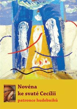 Obálka titulu Novéna ke svaté Cecílii - patronce hudebníků