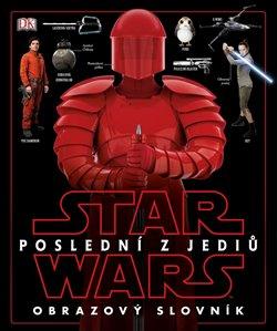 Obálka titulu Star Wars - Poslední z Jediů - Obrazový slovník