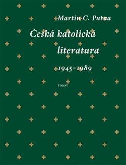 Obálka titulu Česká katolická literatura (1945–1989)
