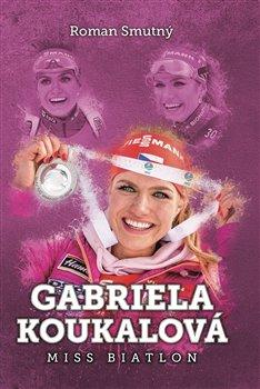 Obálka titulu Gabriela Koukalová: Miss biatlon