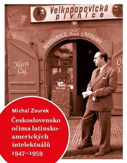 Obálka titulu Československo očima latinskoamerických intelektuálů 1947-1959