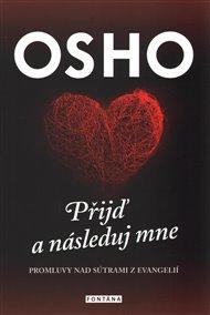 Osho - Přijď a následuj mne