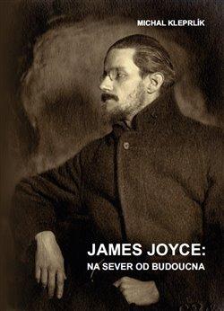 Obálka titulu James Joyce: na sever od budoucna