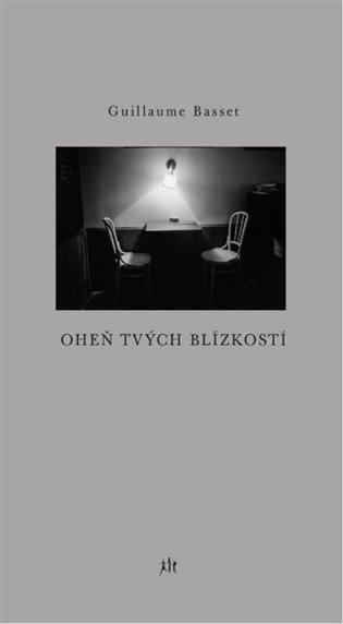 Oheň tvých blízkostí - Guillaume Basset | Booksquad.ink