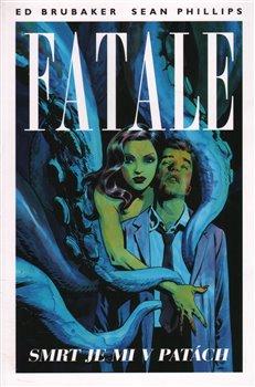 Obálka titulu Fatale 1: Smrt je mi v patách