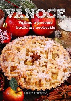 Obálka titulu Vánoce - Vaříme a pečeme tradičně i neobvykle