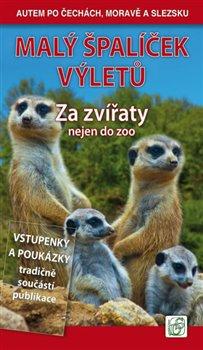 Obálka titulu Malý špalíček výletů - Za zvířaty nejen do zoo