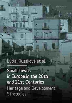 Obálka titulu Small Towns in Europe in the 20th and 21st Centuries