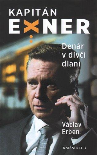 Denár v dívčí dlani:Kapitán Exner - Václav Erben | Replicamaglie.com