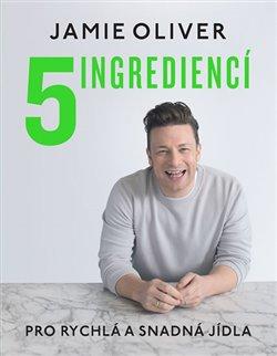 Obálka titulu 5 ingrediencí - Pro snadná a rychlá jídla