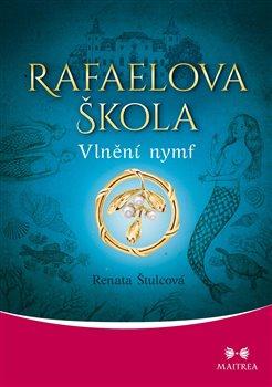 Obálka titulu Rafaelova škola - Vlnění nymf