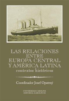 Obálka titulu Las relaciones entre Europa Central y América Latina