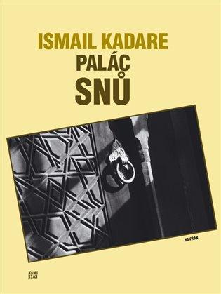 Palác snů - Ismail Kadare | Booksquad.ink