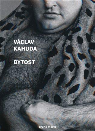Bytost - Václav Kahuda | Booksquad.ink
