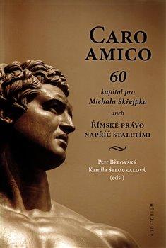 Obálka titulu Caro amico: 60 kapitol pro Michala Skřejpka