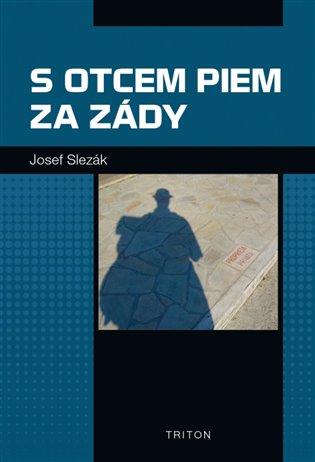 S otcem Piem za zády - Josef Slezák | Booksquad.ink