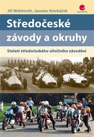 Středočeské závody a okruhy:Století středočeského silničního závodění - Jaroslav Kotrbáček, | Booksquad.ink