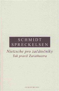 Obálka titulu Nietzsche pro začátečníky: Tak pravil Zarathustra