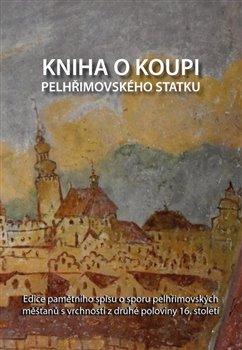 Obálka titulu Kniha o koupi pelhřimovského statku