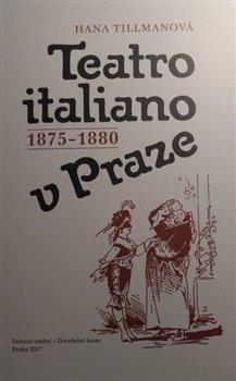 Obálka titulu Teatro italiano v Praze 1875-1880