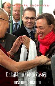 Dalajlámu vidím častěji než moji mámu