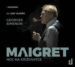 Obálka titulu Maigret - Noc na křižovatce