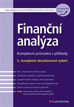 Finanční analýza. Komplexní průvodce s příklady - Adriana Knápková, Drahomíra Pavelková, Karel Šteker