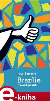 Brazílie. Návod k použití - Pavel Šembera e-kniha