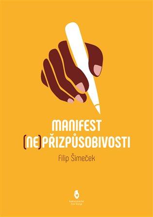 Manifest (ne)přizpůsobivosti - Filip Šimeček | Booksquad.ink