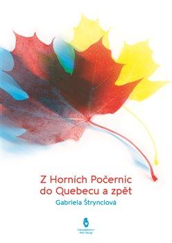 Obálka titulu Z Horních Počernic do Québecu a zpět