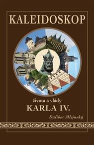Kaleidoskop života a vlády Karla IV.