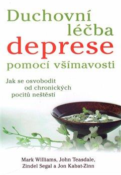 Obálka titulu Duchovní léčba deprese pomocí všímavosti
