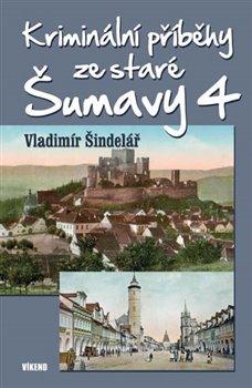 Obálka titulu Kriminální příběhy ze staré Šumavy 4