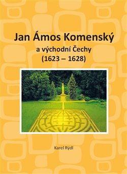 Obálka titulu Jan Ámos Komenský a východní Čechy 1623-1628