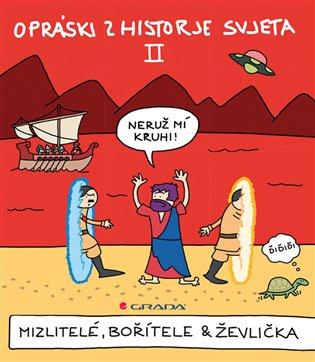 Opráski zhistorje svjeta II:Mizlitelé, bořítele & ževlička - jaz | Booksquad.ink