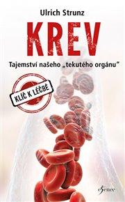 """Krev - Tajemství """"tekutého"""" orgánu"""