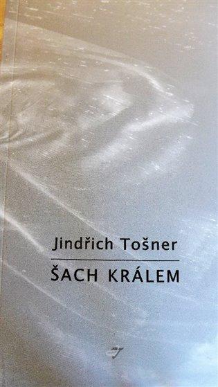 Šach králem - Jindřich Tošner | Booksquad.ink
