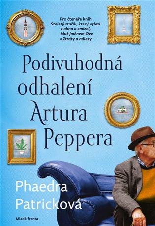 Podivuhodná odhalení Artura Peppera - Phaedra Patricková | Booksquad.ink