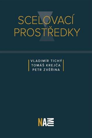 Scelovací prostředky - Tomáš Krejča,   Booksquad.ink