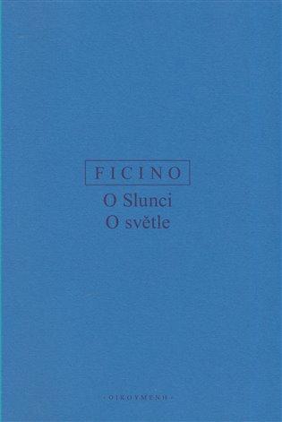 O slunci, O světle - Marsilio Ficino   Booksquad.ink