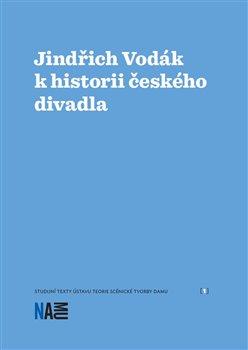 Obálka titulu Jindřich Vodák k historii českého divadla