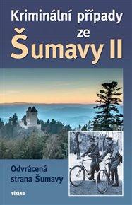 Kriminální případy ze Šumavy II.