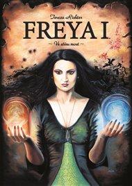 Freya I. -  Ve stínu moci